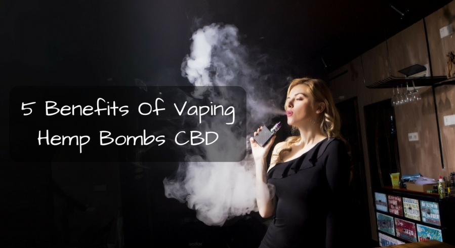 5 Benefits Of Vaping HempBombs CBD