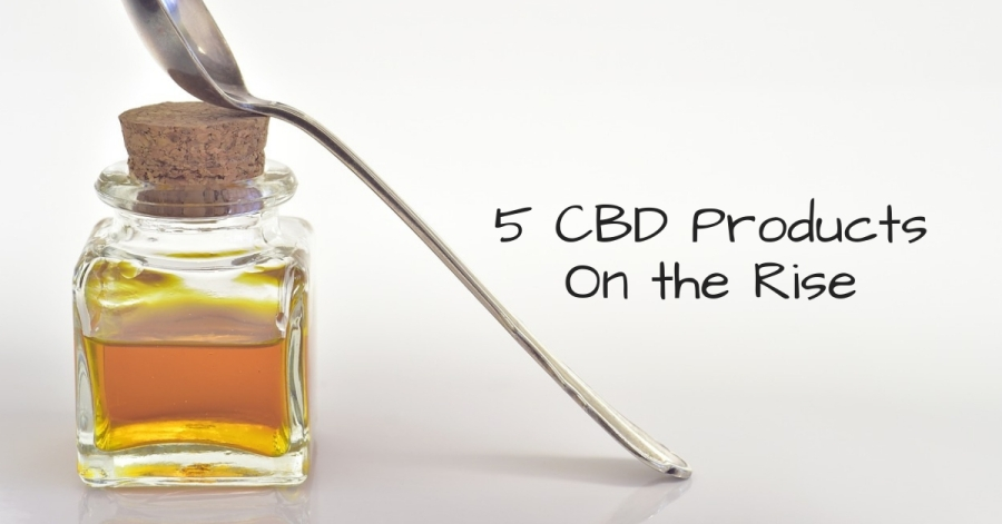 5 CBD Products On the Rise