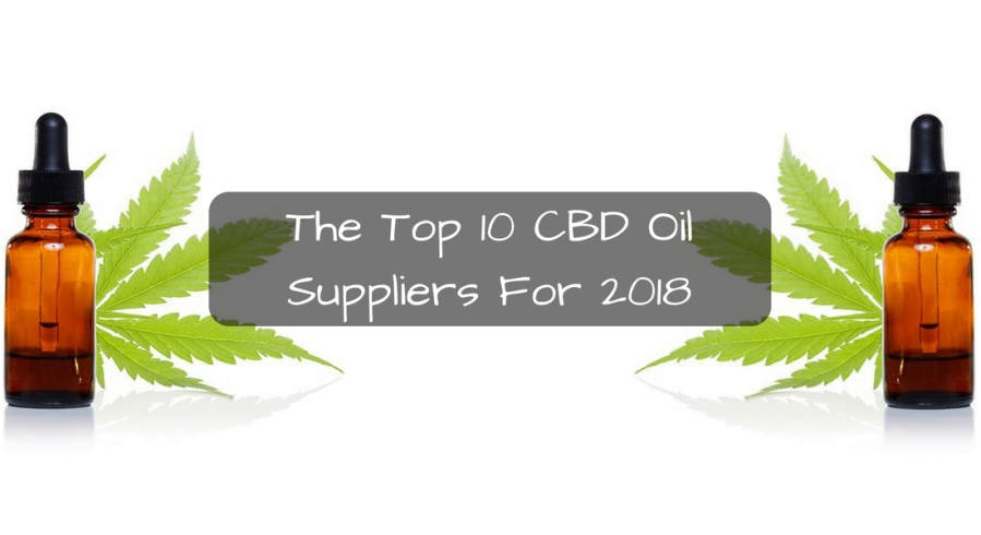 The Top 10 CBD Oil Suppliers For 2018